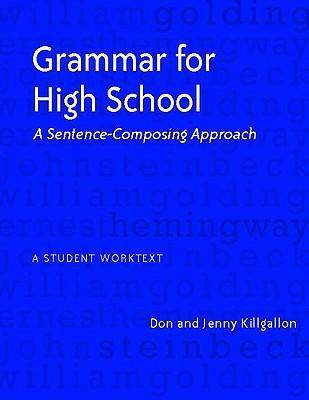 Grammar for High School By Killgallon, Don/ Killgallon, Jenny