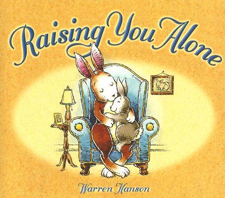 Raising You Alone By Hanson, Warren