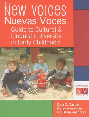 The New Voices Nuevas Voces By Castro, Dina C., Ph.D./ Ayankoya, Betsy/ Kasprzak, Christina